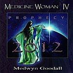 Medwyn Goodall Medicine Woman IV - Prophecy