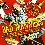 Bad Manners Feel Like Jumping: The Greatest Hits Live!