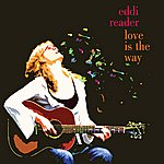 Eddi Reader Love Is The Way