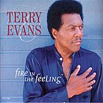 Terry Evans Fire In The Feeling