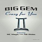 Big Gem Crazy For You
