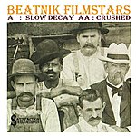 Beatnik Filmstars Slow Decay / Crushed