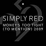 Simply Red Money's Too Tight (To Mention) '09 (Single