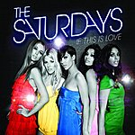 The Saturdays If This Is Love