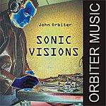 John Orbiter Sonic Visions