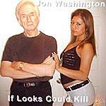 Jon Washington If Looks Could Kill