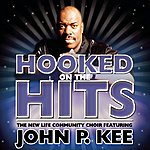 The New Life Community Choir Nothing But The Hits: New Life Community Choir (Feat. John P. Kee)