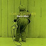 Harry Allen I Can See Forever