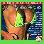 Los Pasteles Verdes 32 Super Exitos Originales