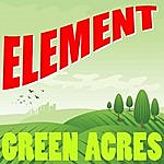 The Element Green Acres (Single)