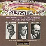 Arthur Grumiaux Mendelssohn : Violin Concerto in E Minor Op.64 - Stravinsky : Violin Concerto in D Major