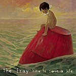 The Fray How To Save A Life (2-Track Single)