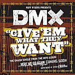 DMX Give 'Em What They Want (Radio Edit)