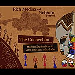 Rich Medina Rich Medina & Bobbito Present: The Connection, Vol.1 - Modern Explorations In Afro-Beat And Afro-Latin