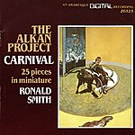 Ronald Smith The Alkan Project: Carnival, 25 Pieces In Miniature