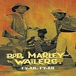 Bob Marley & The Wailers Fy-ah, Fy-ah