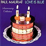 Paul Mauriat & His Orchestra Love Is Blue (Anniversary Collection)
