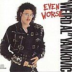 'Weird Al' Yankovic Even Worse