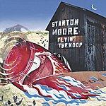 Stanton Moore Flyin' The Koop