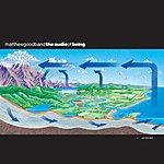Matthew Good Band The Audio Of Being (International Version)