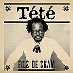 Tété Fils De Cham (Single)