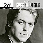 Robert Palmer 20th Century Masters: The Millennium Collection: The Best Of Robert Palmer
