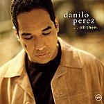 Danilo Perez . . . Till Then