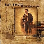Ray Boltz Honor And Glory