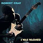 The Robert Cray Band I Was Warned