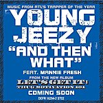 Jeezy And Then What (E-single)