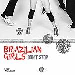 Brazilian Girls Don't Stop (CD Single)
