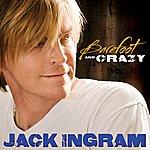 Jack Ingram Barefoot And Crazy (Single)