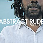 Abstract Rude Nuff Fire