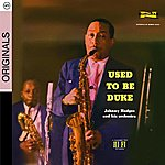 Johnny Hodges Used To Be Duke
