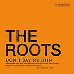 The Roots Don't Say Nuthin' (Radio Edit)