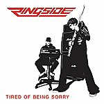 Ringside Tired Of Being Sorry (Radio Edit)