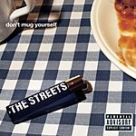 The Streets Don't Mug Yourself (US Version)