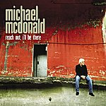 Michael McDonald Reach Out I'll Be There