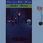 Mabel Mercer Once In A Blue Moon