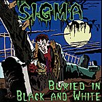 Sigma Buried In Black And White