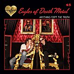 Eagles Of Death Metal Anything 'Cept The Truth (Single)