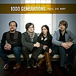 1000 Generations Fail Us Not (2-Track Single)
