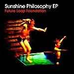 Future Loop Foundation Sunshine Philosophy EP