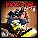 Bossman Break Me Off (Parental Advisory)