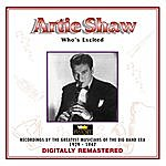 Artie Shaw Artie Shaw - Who's Excited