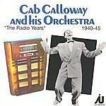 Cab Calloway Cab Calloway & His Orchestra - The Radio Years 1940-45