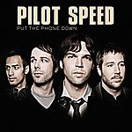 Pilot Speed Put The Phone Down (Single)
