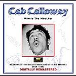 Cab Calloway Cab Calloway - Minnie The Moocher
