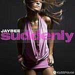 Jaybee Suddenly