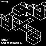 Snax Out Of Trouble EP